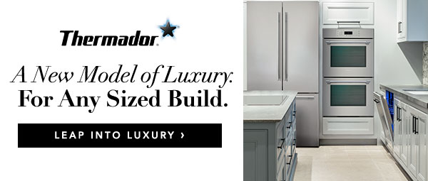 Thermador Leap Into Luxury